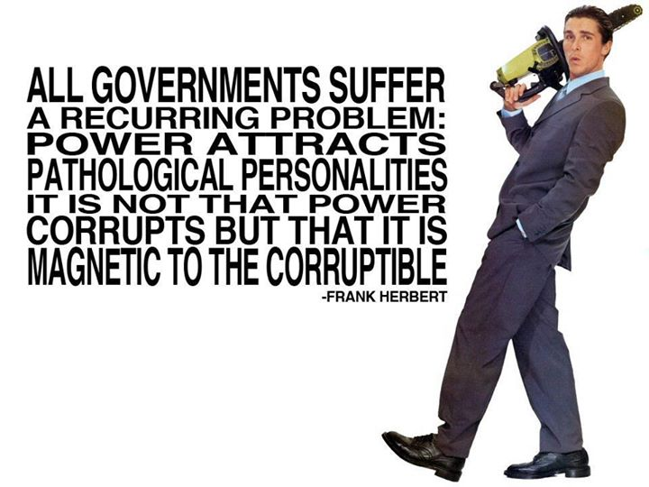 Frank Herbert All governments suffer a recurring problem