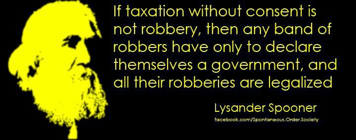 Lysander Spooner if taxation without consent is not robbery