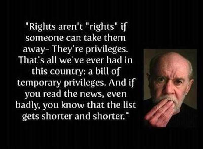George Carlin Rights aren't rights if someone can take them away