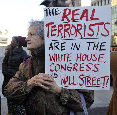 The real terrorists are in the white house, congress and wall street