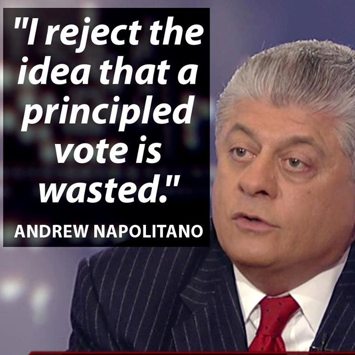 Andrew Napolitano I reject the idea that principled vote is wasted