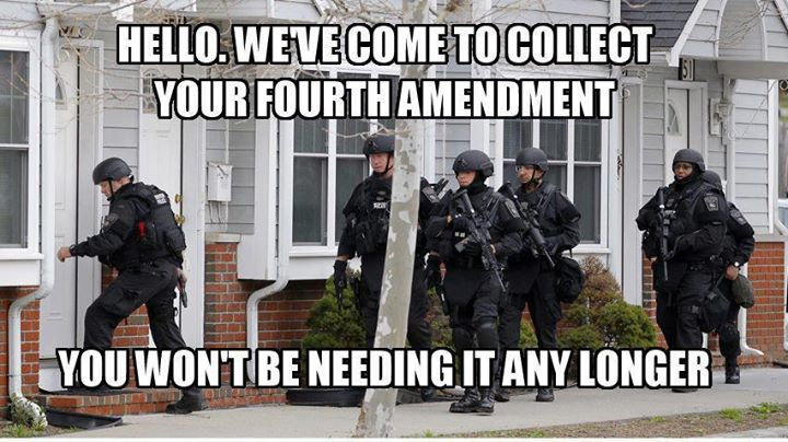 Hello we've come to collect your fourth amendment