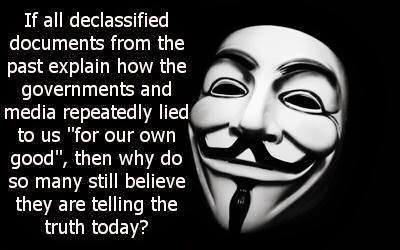 If all declassified documents from the past explain how the governments and media repeatedly lied to us...