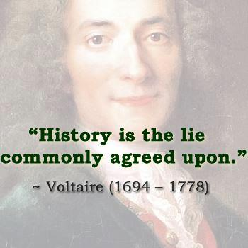 Voltaire History is the ile commonly agreed upon