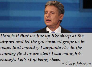 Gary Johnson how is it that we line up like sheep at the airport