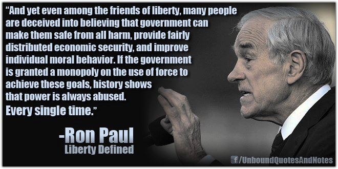 Ron Paul many people are deceived into believing that government can make them safe from all harm