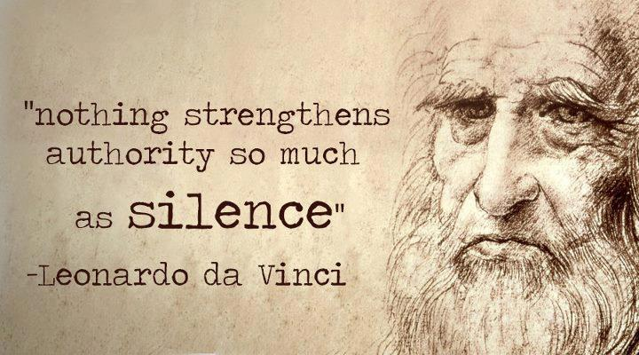 leonardo da vinci nothing strengthens authority so much as silence