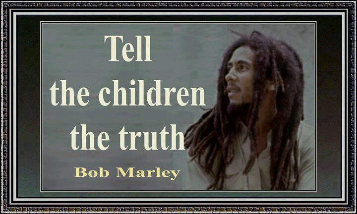 Bob Marley Tell children the truth