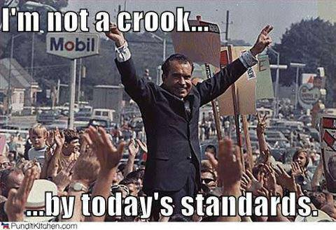 I'm not a crook by today's standards
