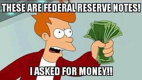 these are federal reserve notes I asked for money