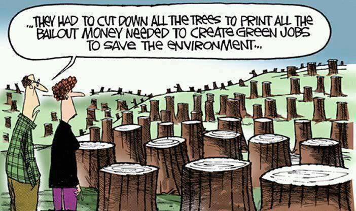 The had to cut down all the trees to print all the bailout money