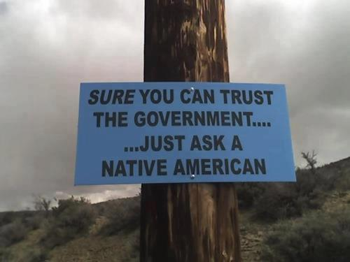 Sure you can trust the government just ask a native american