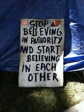 Stop believing in authority and start believing in each other