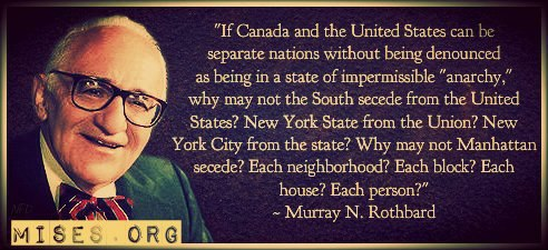 Murry Rothbard If Canada and the United States can be separate nations