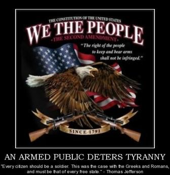 An armed public deters Tyranny