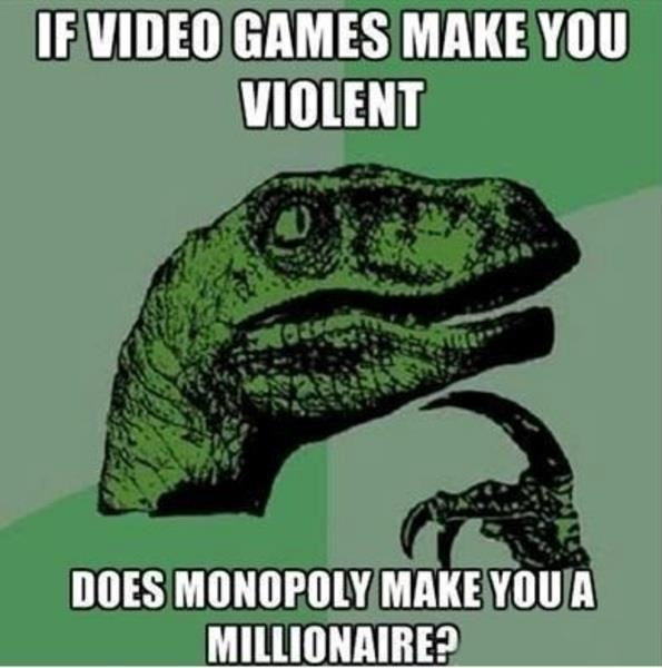 If video games make you violent does monopoly make you a millionaire