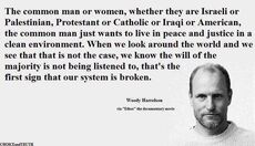 Woody Harrelson The common man or woman just wants to live in peace